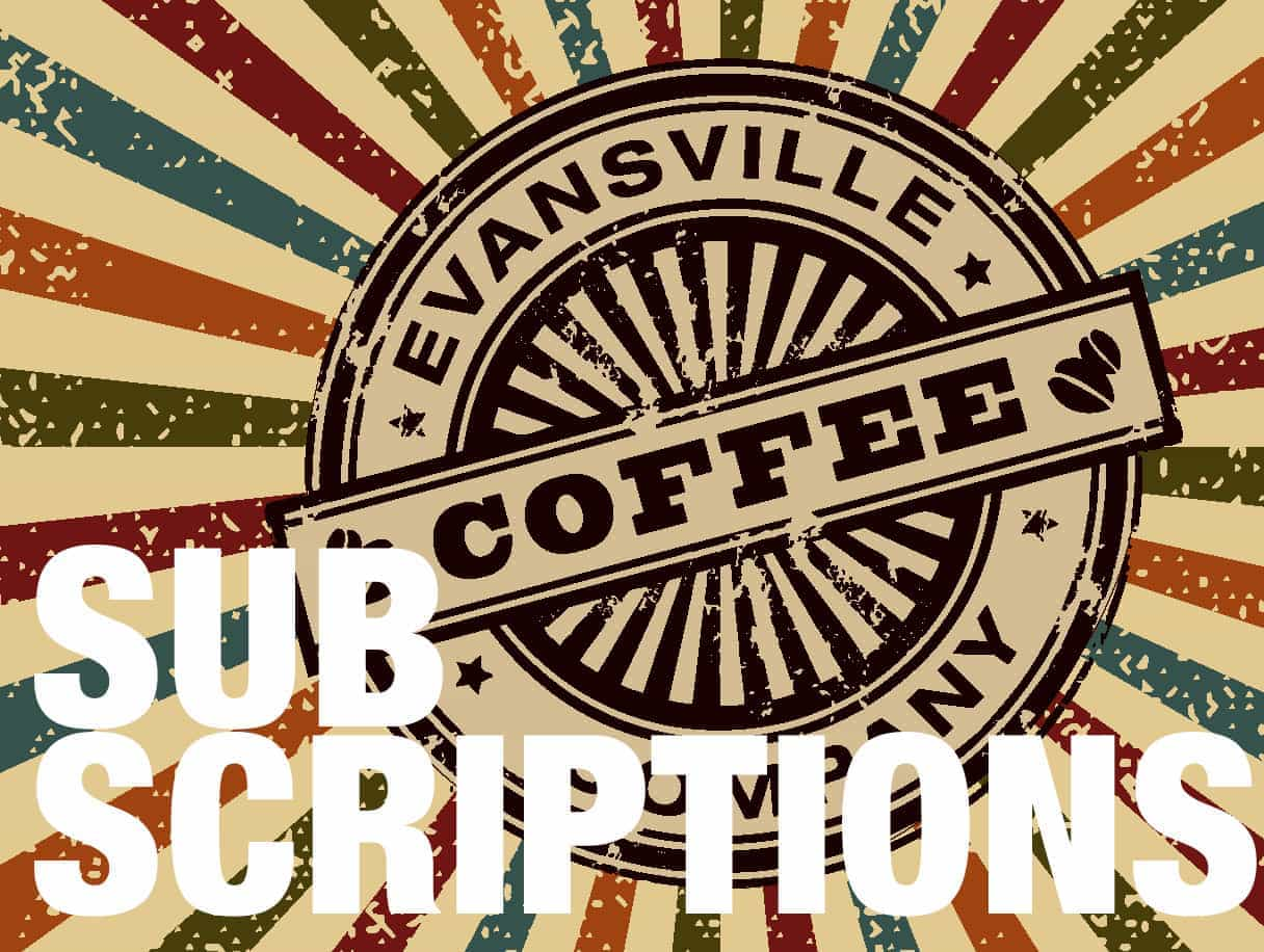 Evansville Coffee Subscriptions